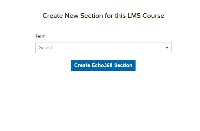Window showing term selection drop-down for the auto-created section from the LMS as described